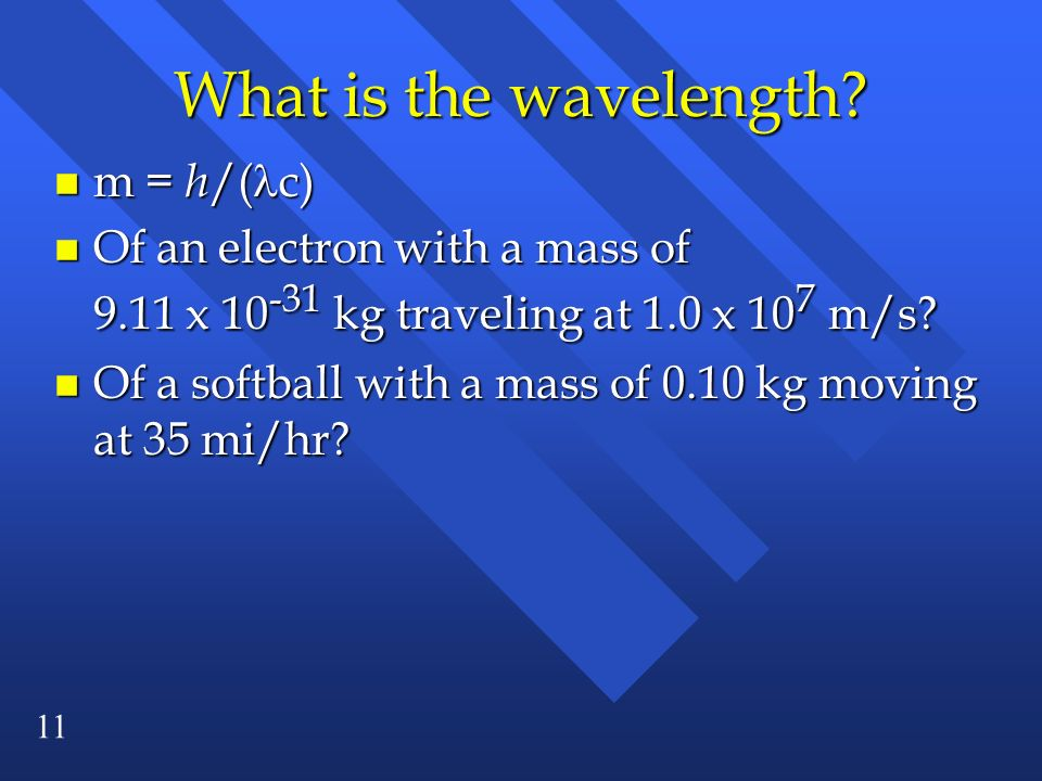 What is the wavelength m = h/(c)