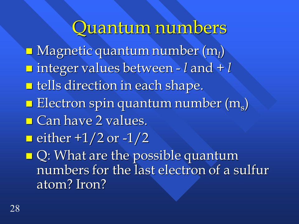 Quantum numbers Magnetic quantum number (ml)