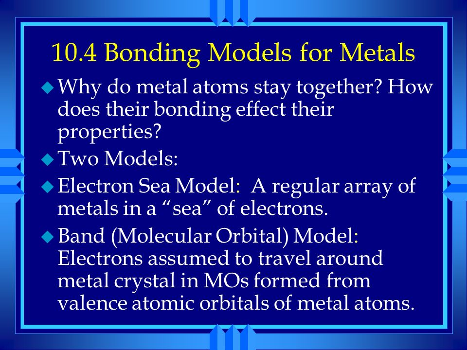 10.4 Bonding Models for Metals