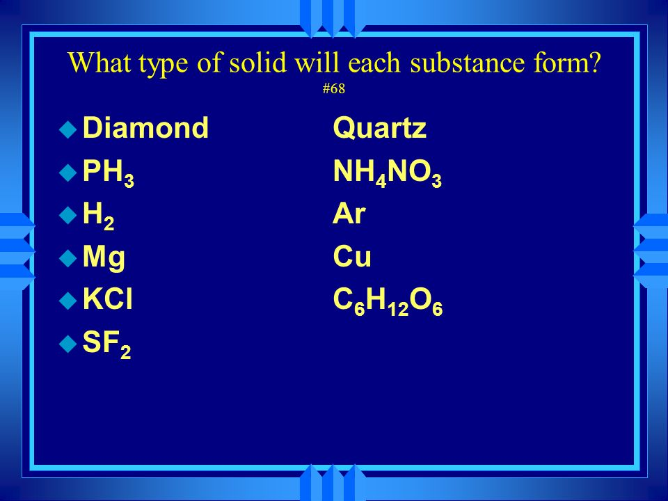 What type of solid will each substance form #68