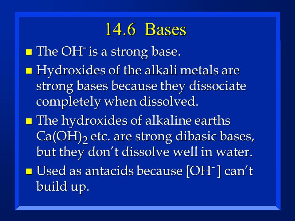 14.6 Bases The OH- is a strong base.