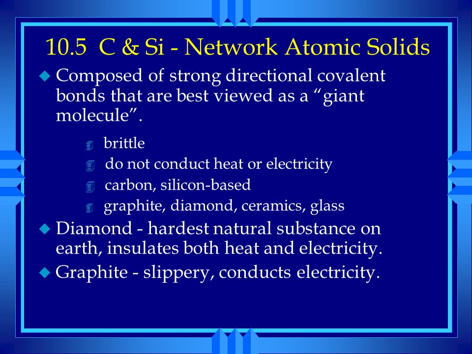 10.5 C & Si - Network Atomic Solids