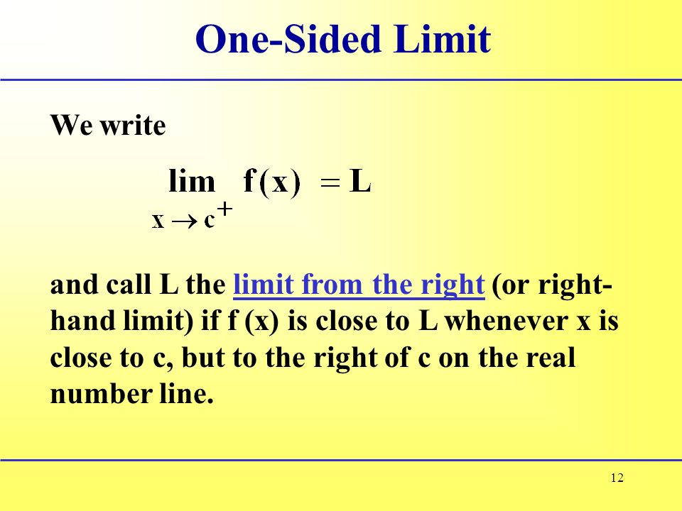 One-Sided Limit We write