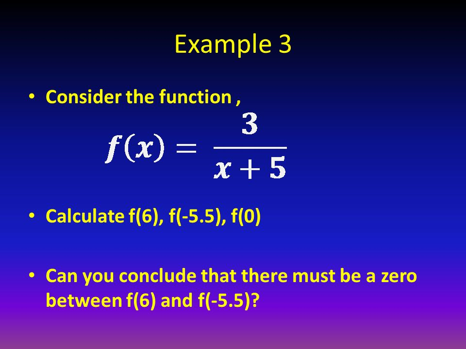 Example 3 Consider the function , Calculate f(6), f(-5.5), f(0)