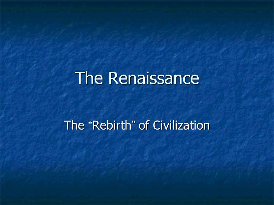 The Rebirth of Civilization