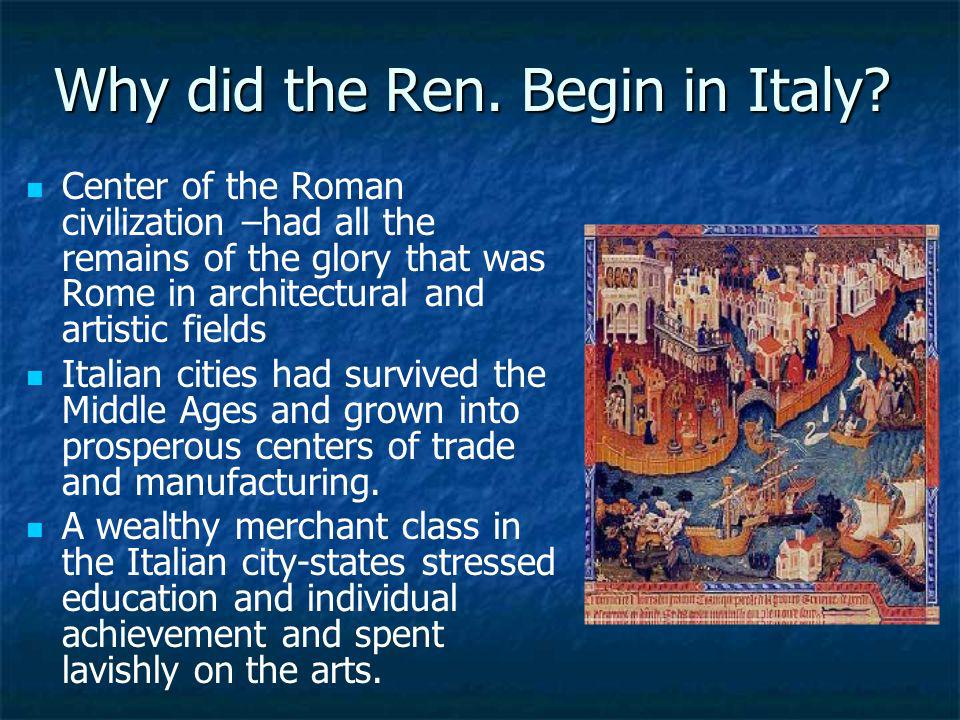 Why did the Ren. Begin in Italy