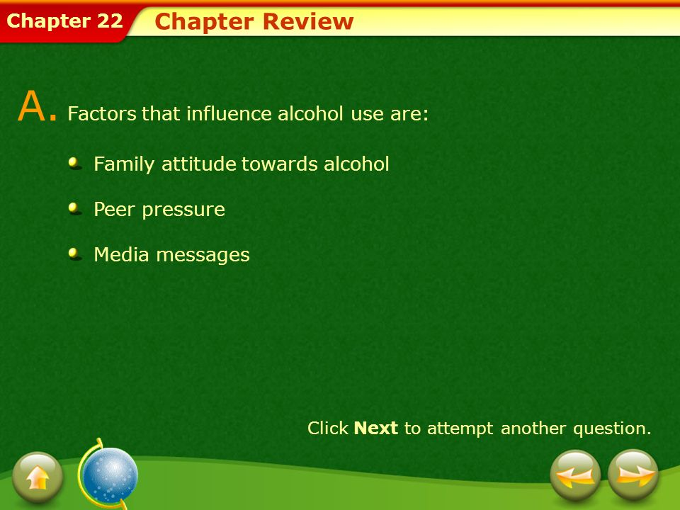 A. Factors that influence alcohol use are: