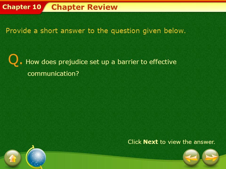 Q. How does prejudice set up a barrier to effective communication