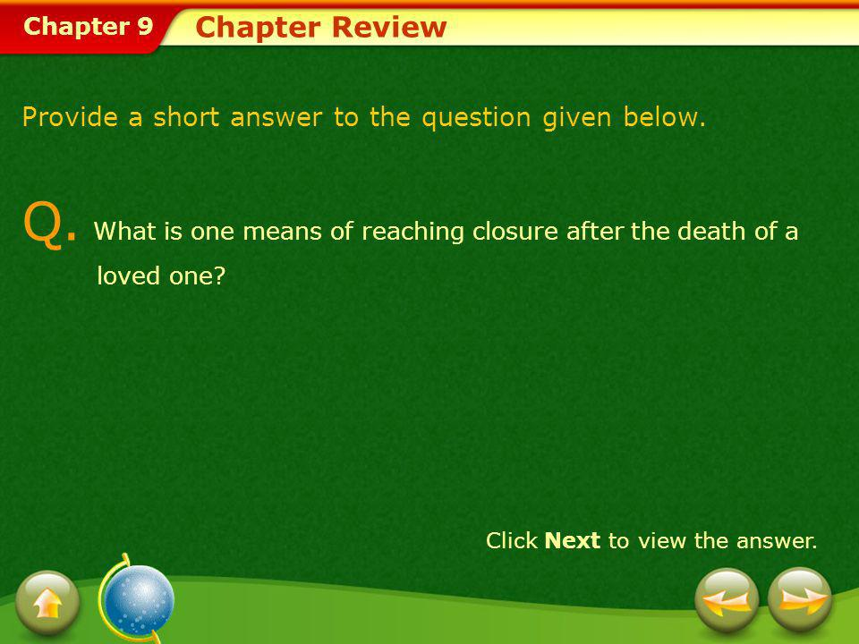 Q. What is one means of reaching closure after the death of a