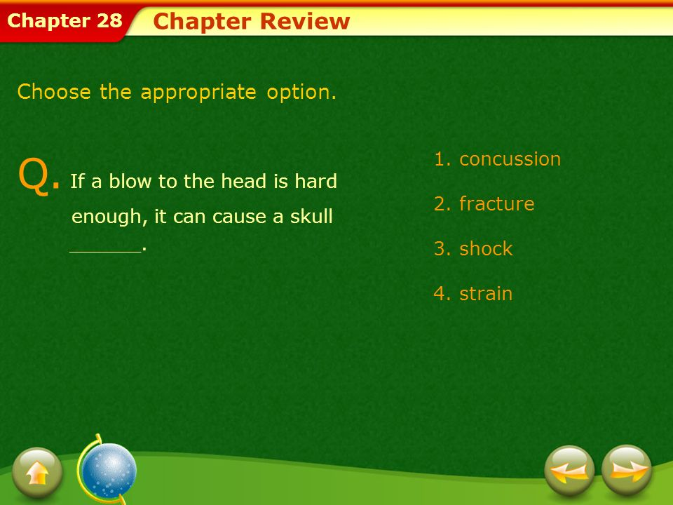 Q. If a blow to the head is hard enough, it can cause a skull