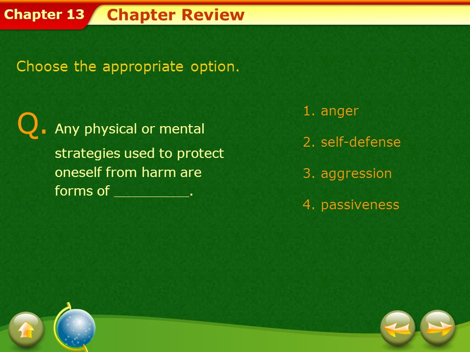Chapter Review Choose the appropriate option. Q. Any physical or mental strategies used to protect oneself from harm are.