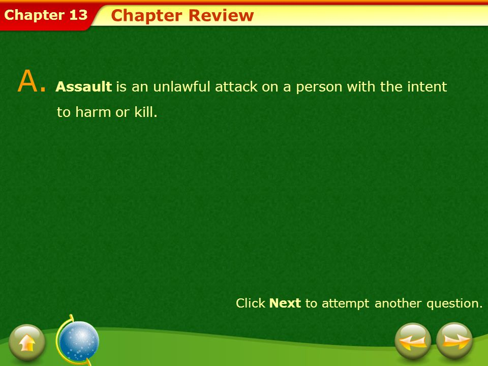 Chapter Review A. Assault is an unlawful attack on a person with the intent to harm or kill.