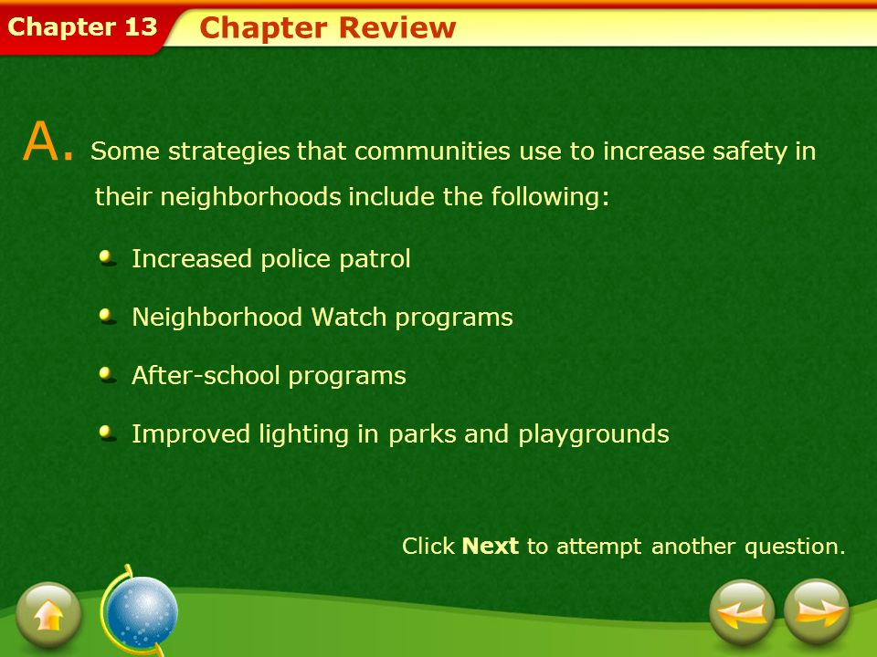 Chapter Review A. Some strategies that communities use to increase safety in their neighborhoods include the following:
