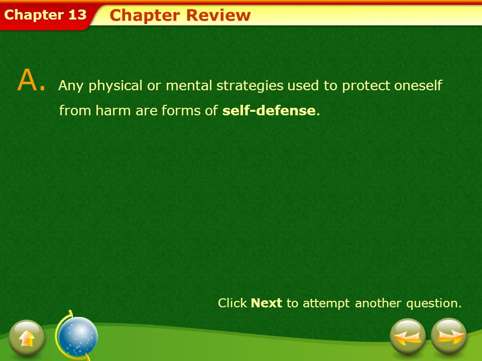 Chapter Review A. Any physical or mental strategies used to protect oneself from harm are forms of self-defense.