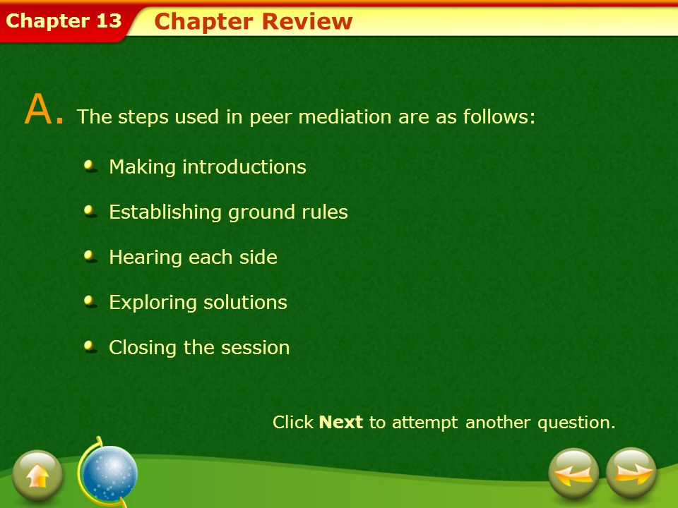 A. The steps used in peer mediation are as follows: