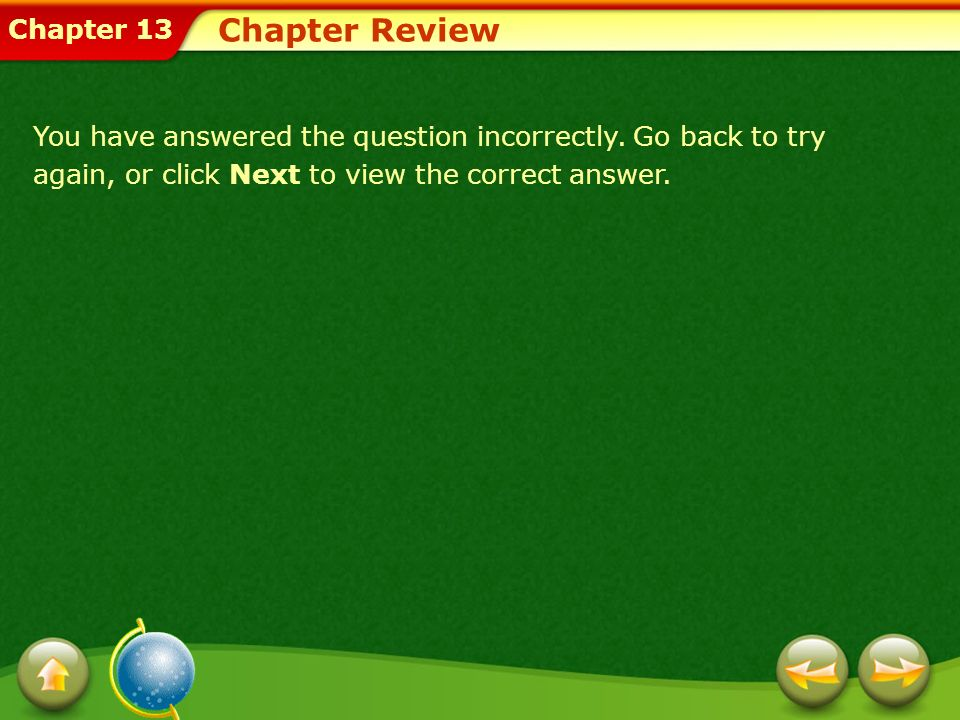 Chapter Review You have answered the question incorrectly.