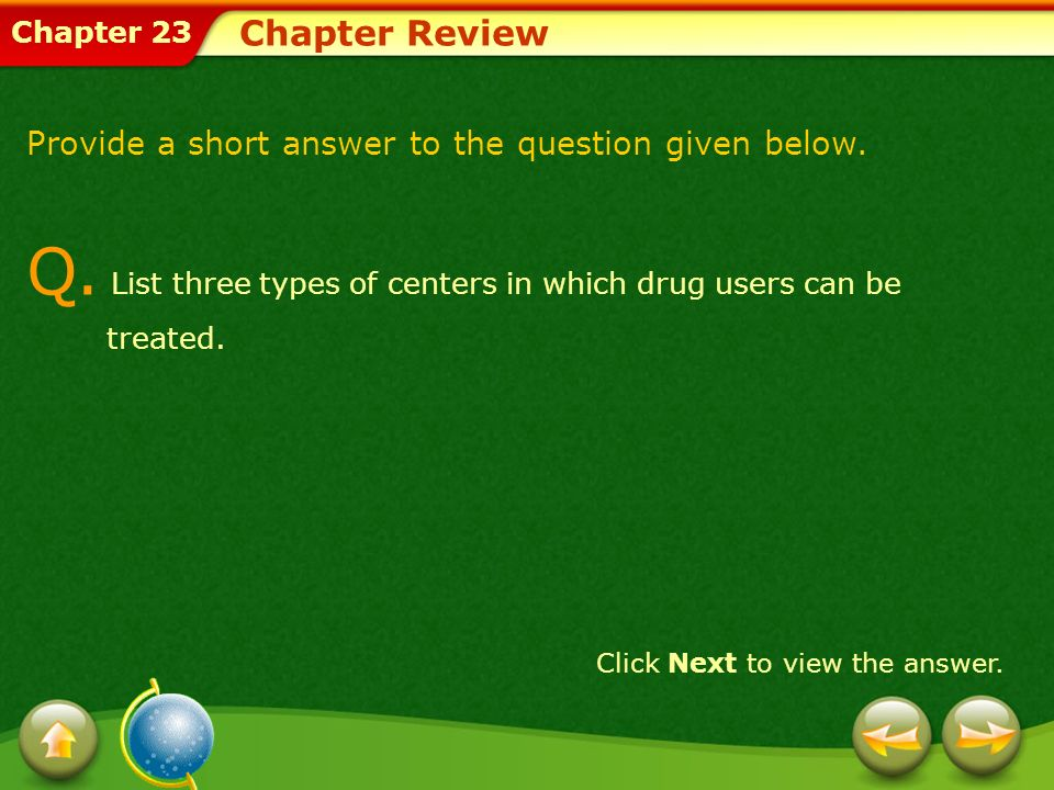 Q. List three types of centers in which drug users can be treated.