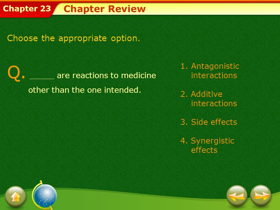 Q. _____ are reactions to medicine other than the one intended.