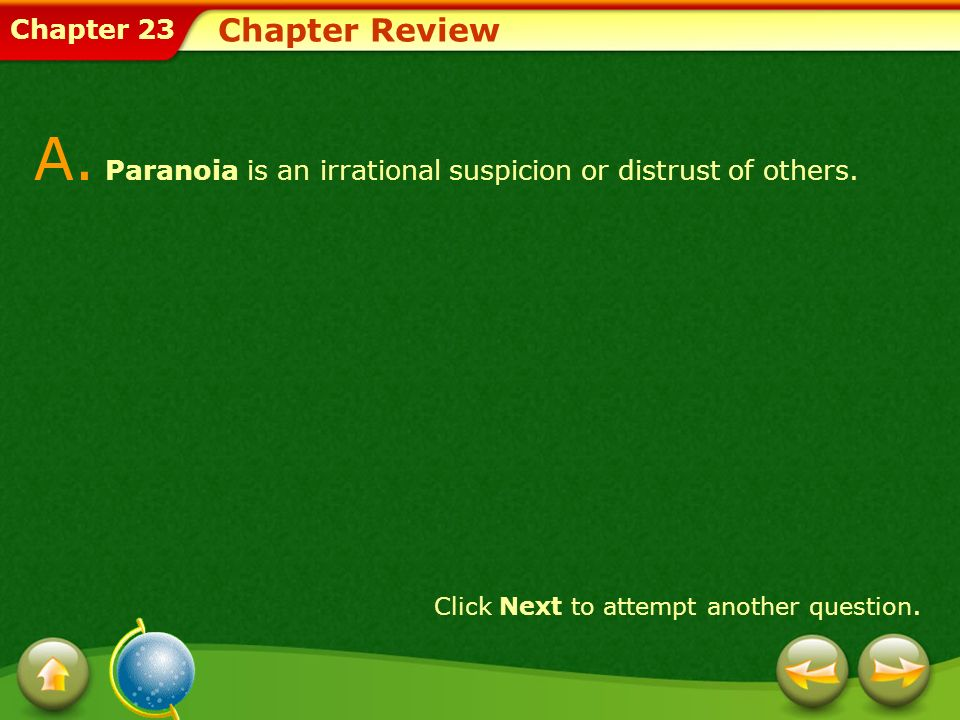 A. Paranoia is an irrational suspicion or distrust of others.