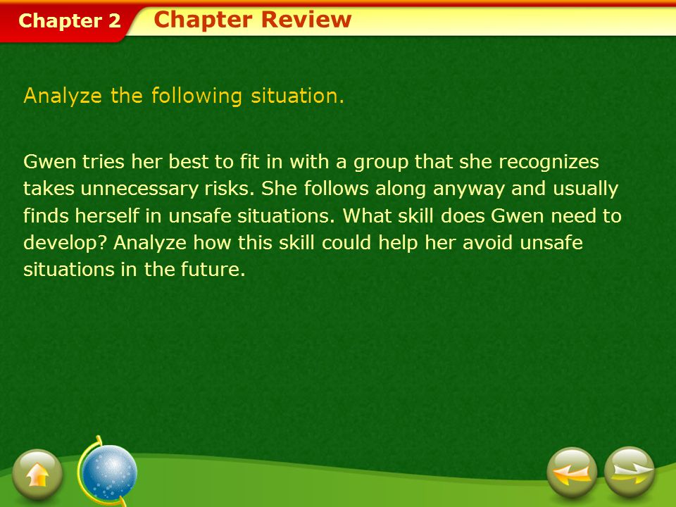 Chapter Review Analyze the following situation.