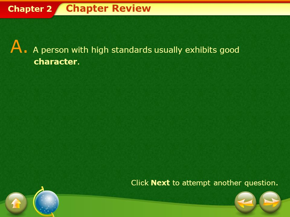A. A person with high standards usually exhibits good character.
