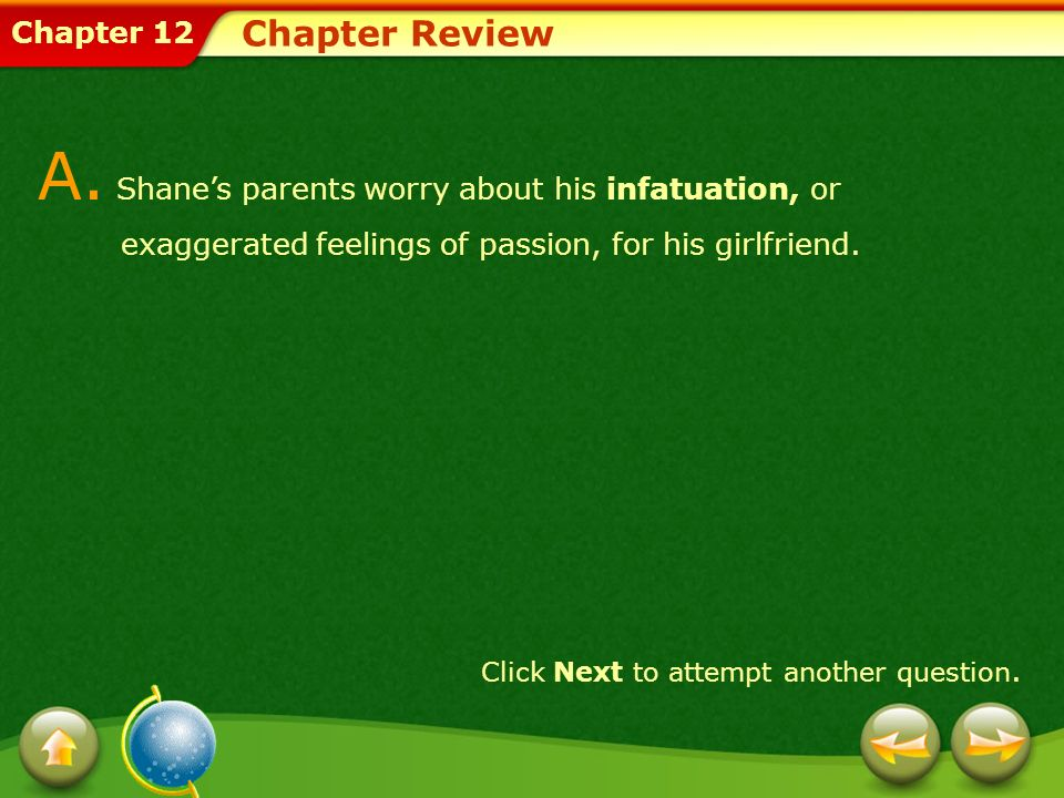A. Shane's parents worry about his infatuation, or