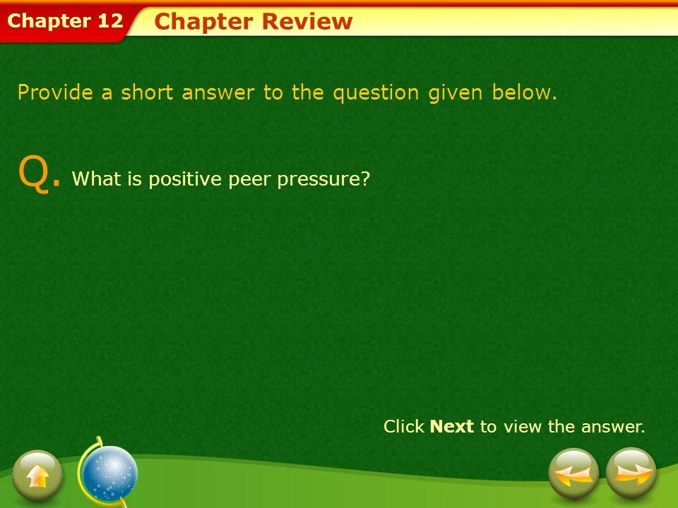 Q. What is positive peer pressure