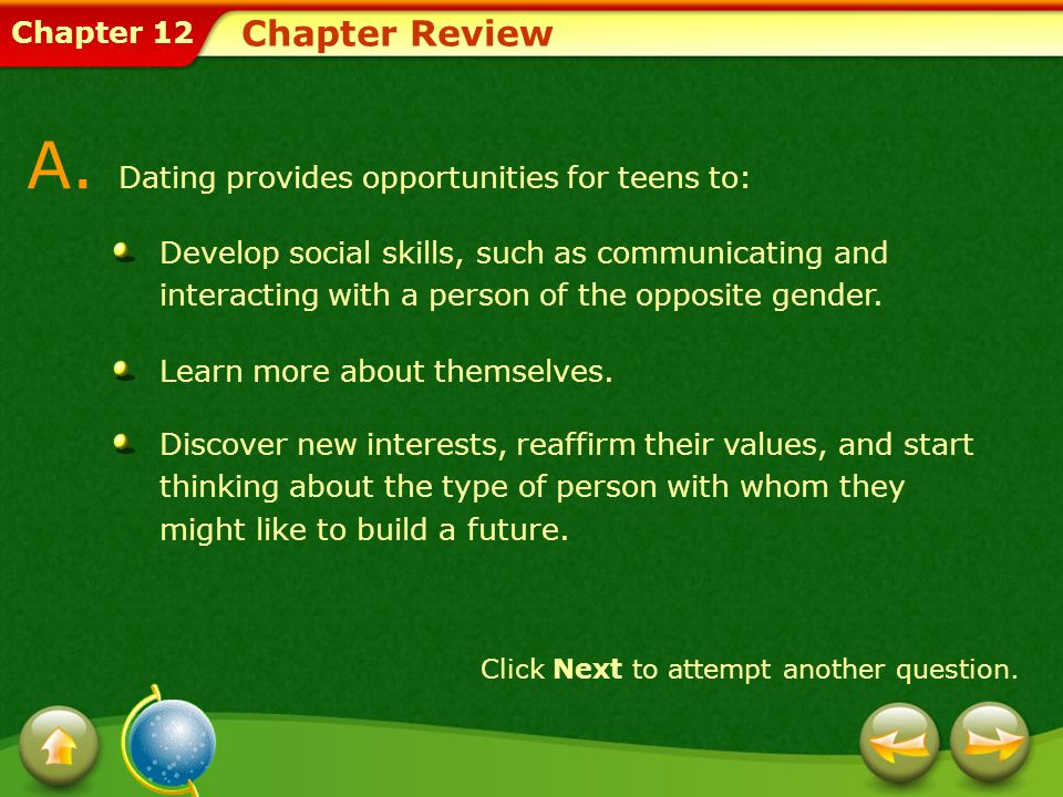 Dating provides opportunities for teens to: