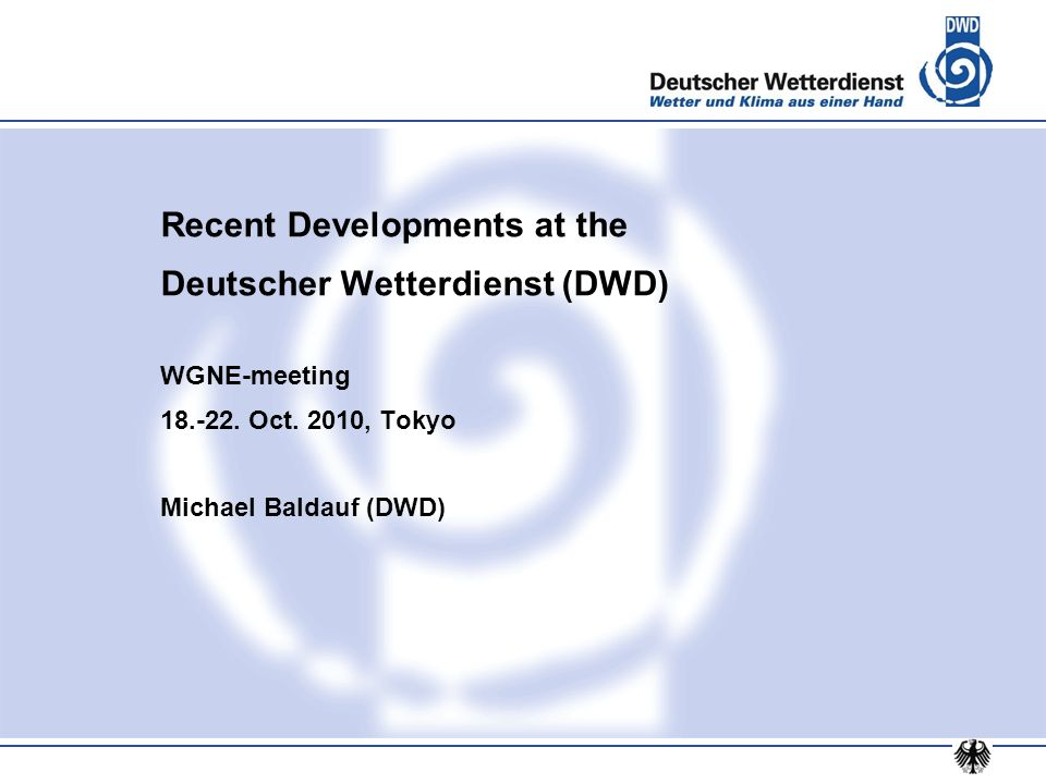 Recent Developments at the Deutscher Wetterdienst (DWD)