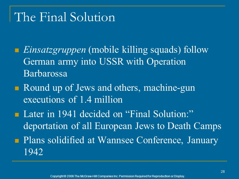 The Final Solution Einsatzgruppen (mobile killing squads) follow German army into USSR with Operation Barbarossa.