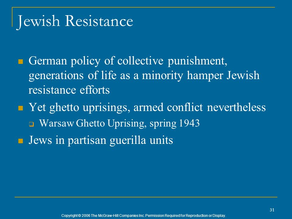 Jewish Resistance German policy of collective punishment, generations of life as a minority hamper Jewish resistance efforts.