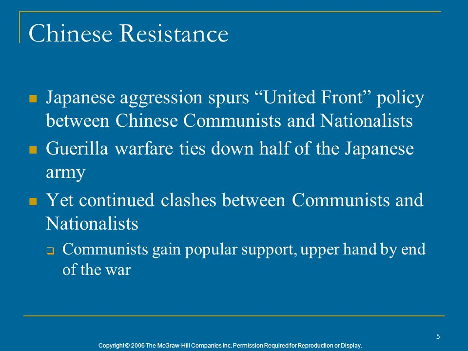 Chinese Resistance Japanese aggression spurs United Front policy between Chinese Communists and Nationalists.