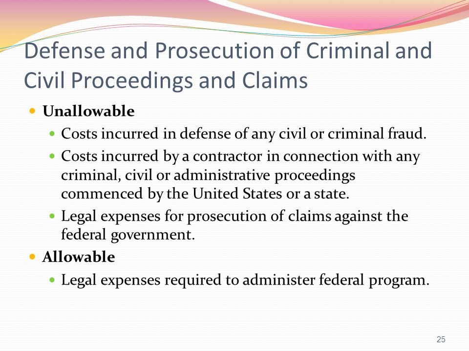 Defense and Prosecution of Criminal and Civil Proceedings and Claims