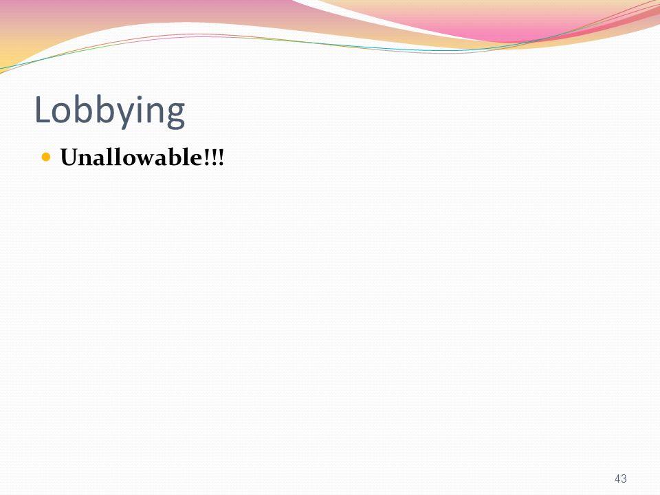 Lobbying Unallowable!!!