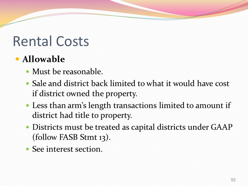 Rental Costs Allowable Must be reasonable.