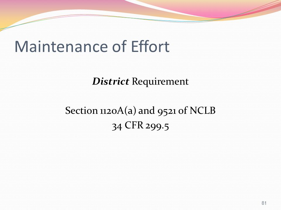 District Requirement Section 1120A(a) and 9521 of NCLB 34 CFR 299.5