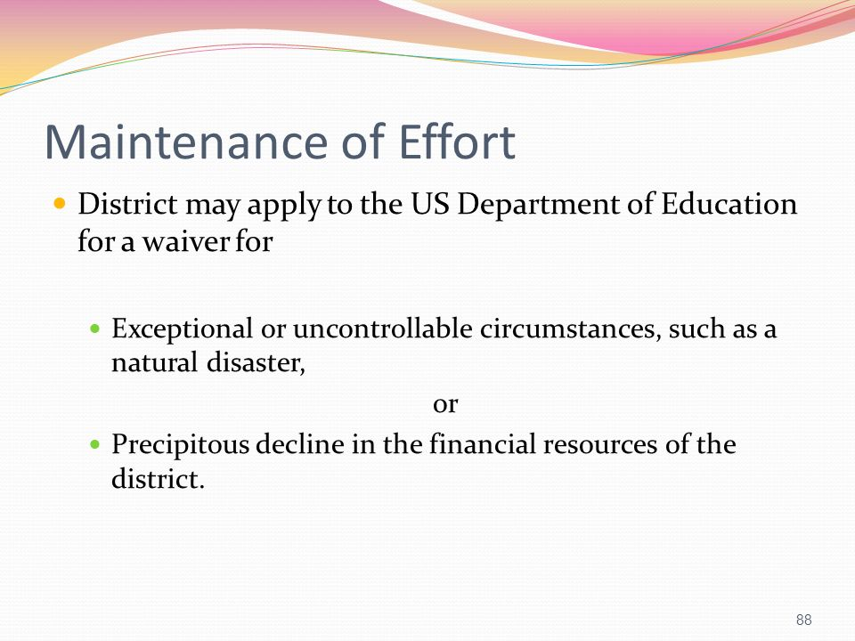 Maintenance of Effort District may apply to the US Department of Education for a waiver for.