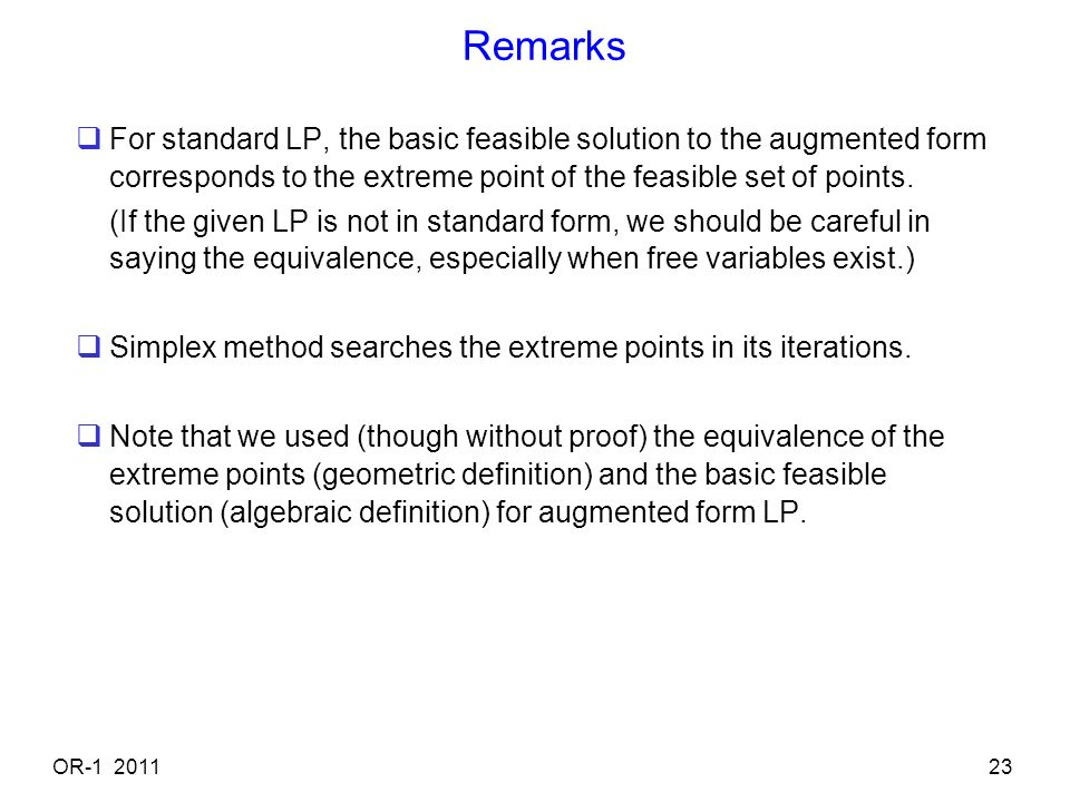 Remarks For Standard LP, The Basic Feasible Solution To The Augmented Form  Corresponds To The