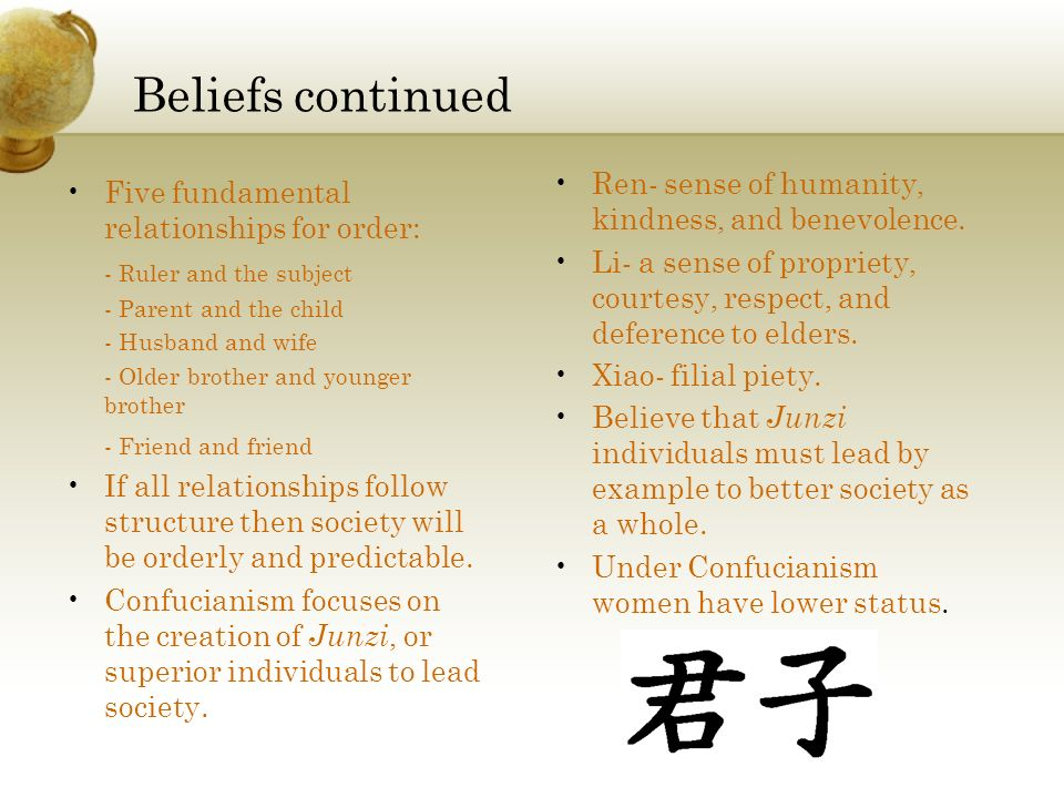 Beliefs continued Ren- sense of humanity, kindness, and benevolence.
