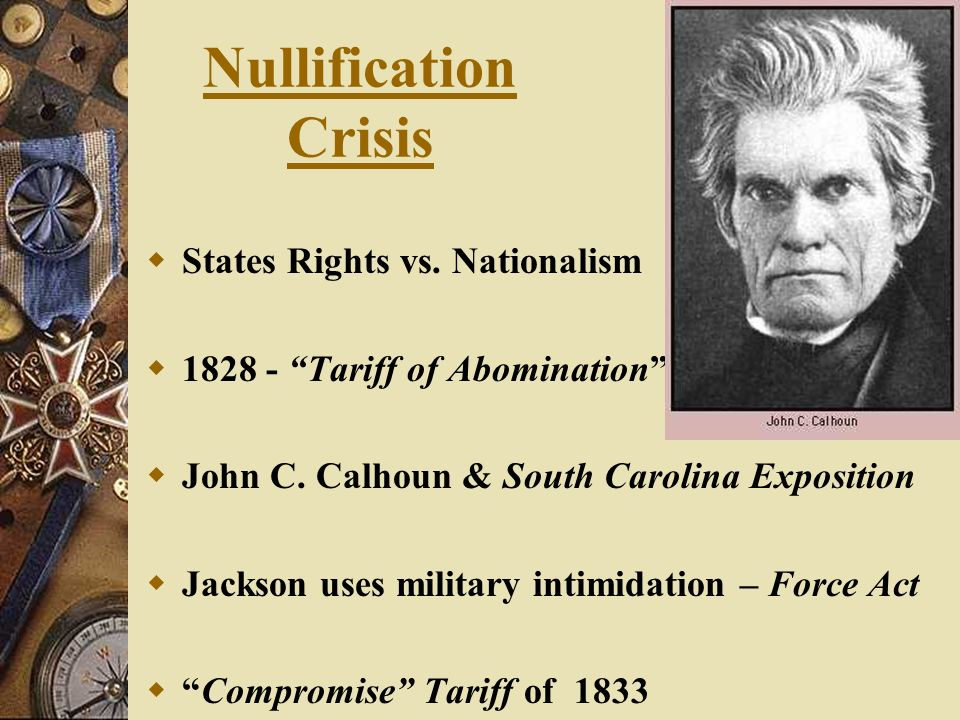 an analysis of nullification crisis by john c calhoun And the nullification crisis was resolved by capitulating to the demands of south  carolina  nullification was a long-established theme of protest against  john  c calhoun was undoubtedly very much disturbed by the.