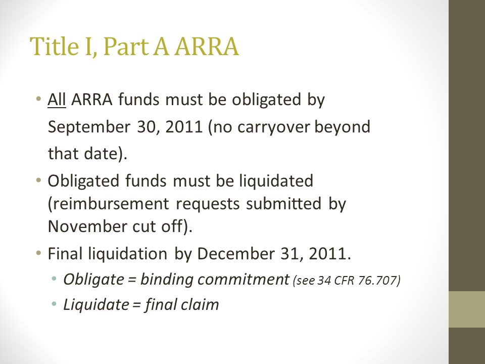 Title I, Part A ARRA All ARRA funds must be obligated by