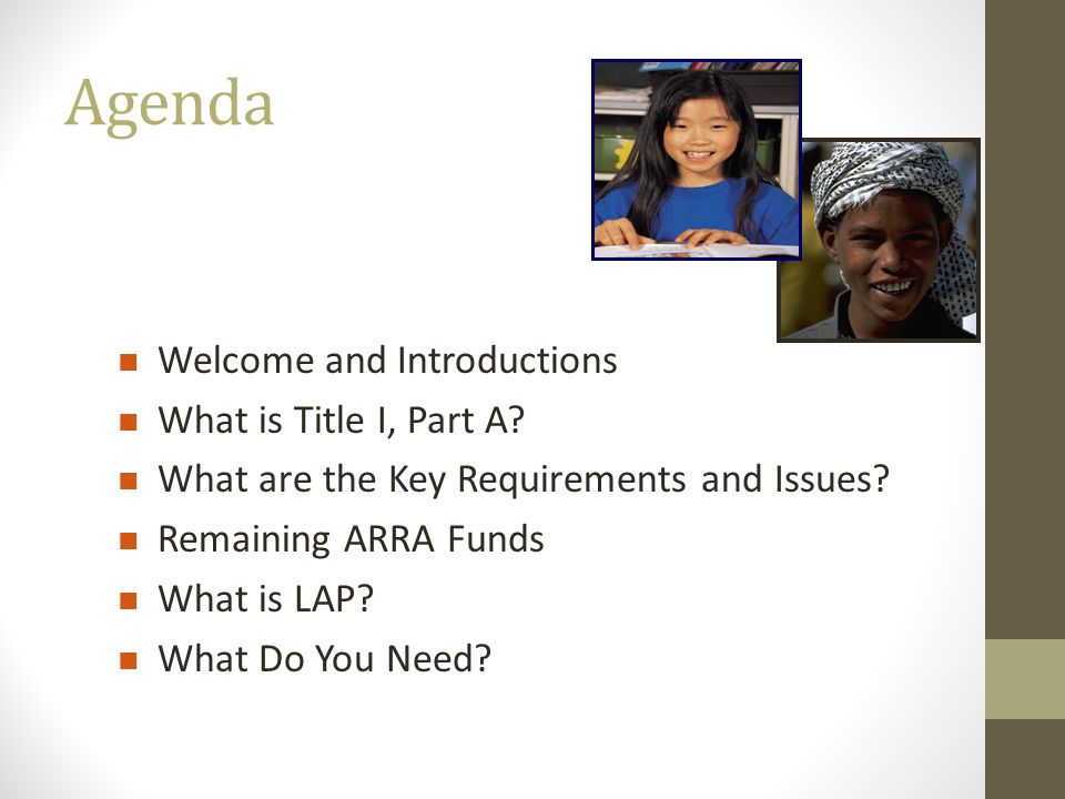 Agenda Welcome and Introductions What is Title I, Part A