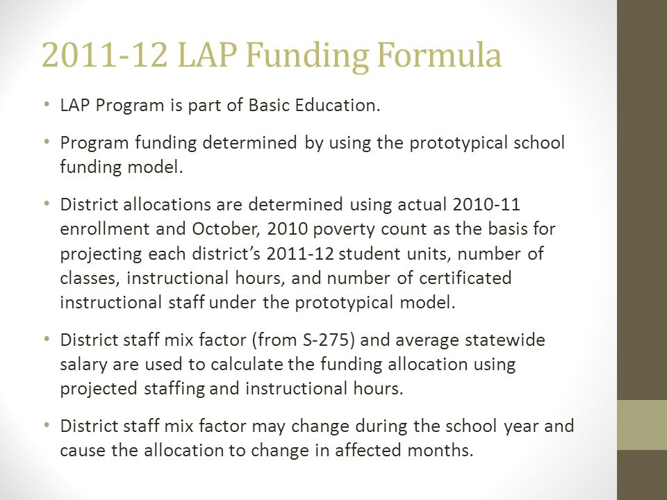 2011-12 LAP Funding Formula LAP Program is part of Basic Education.