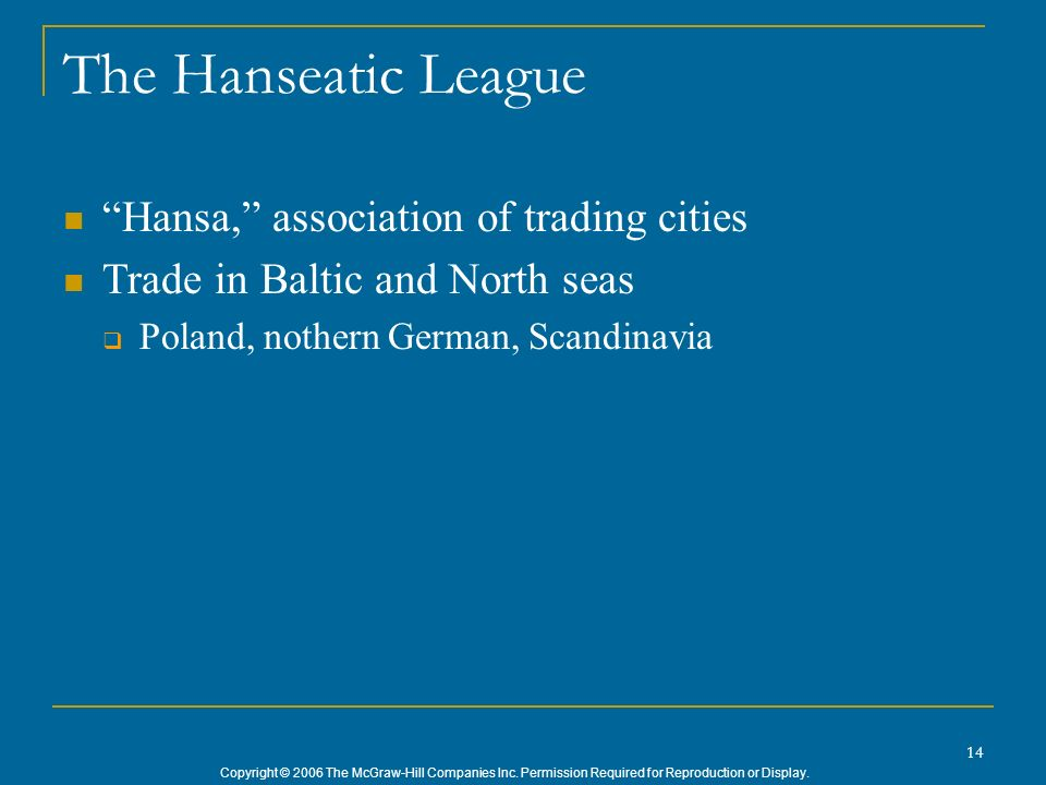 The Hanseatic League Hansa, association of trading cities