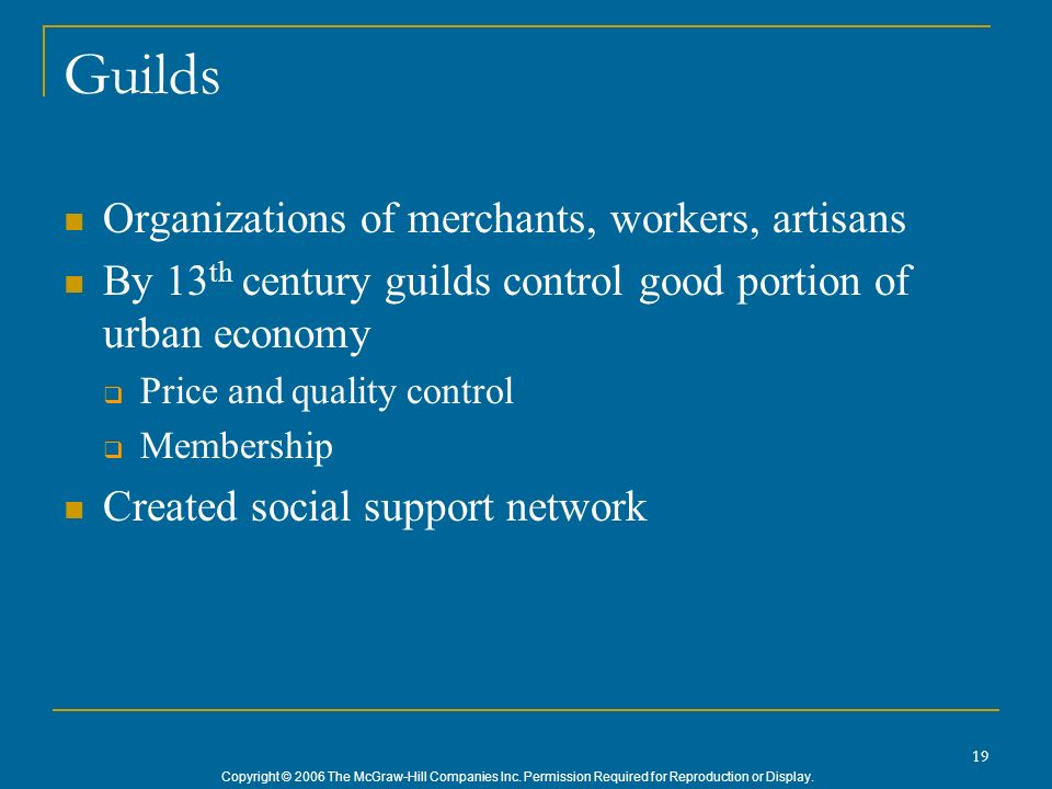 Guilds Organizations of merchants, workers, artisans