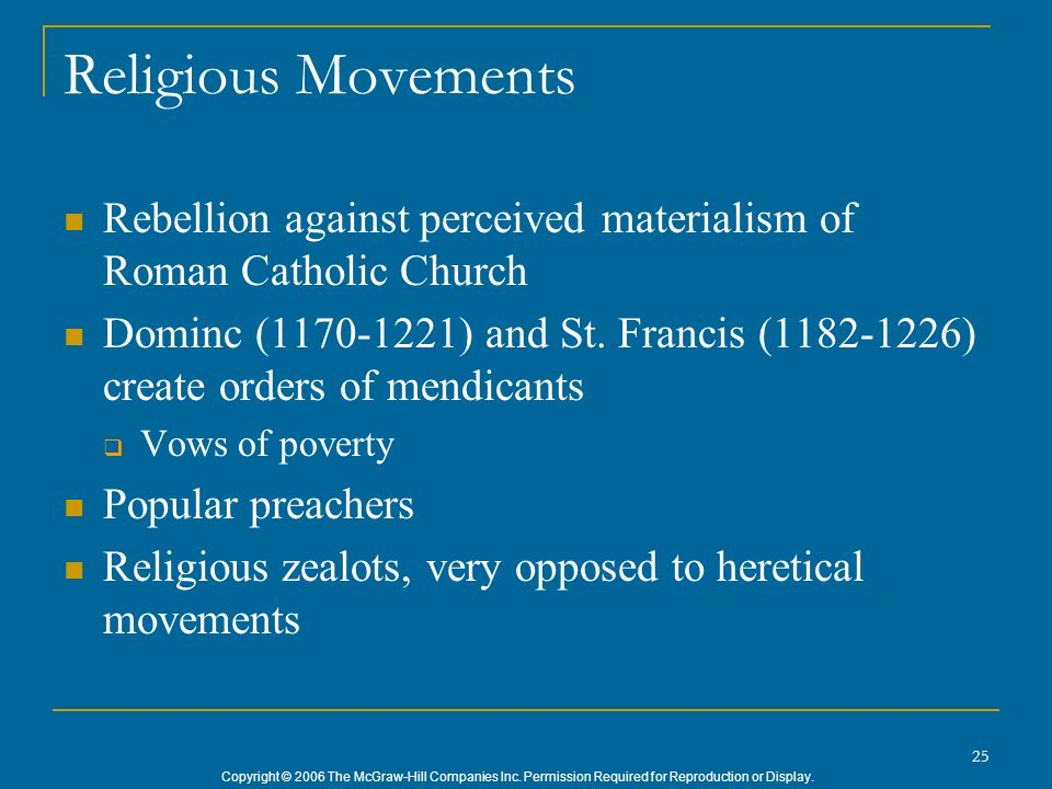 Religious Movements Rebellion against perceived materialism of Roman Catholic Church.