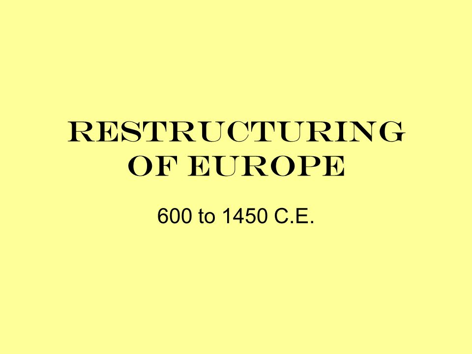 Restructuring of Europe