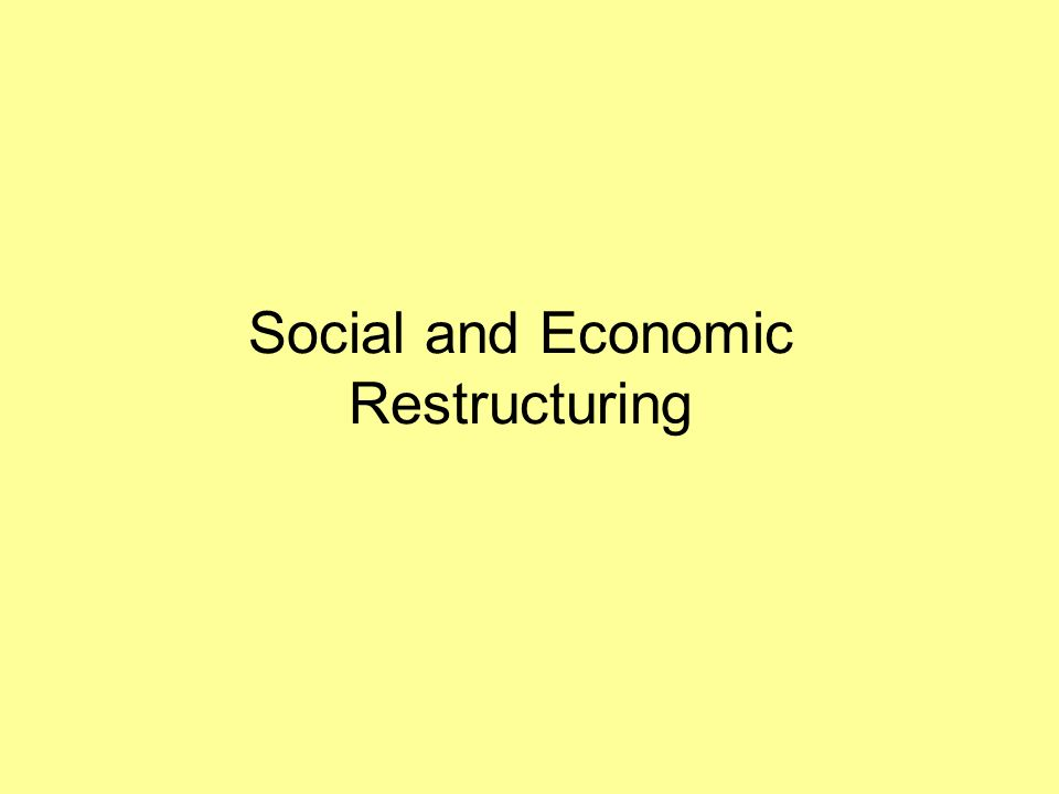 Social and Economic Restructuring