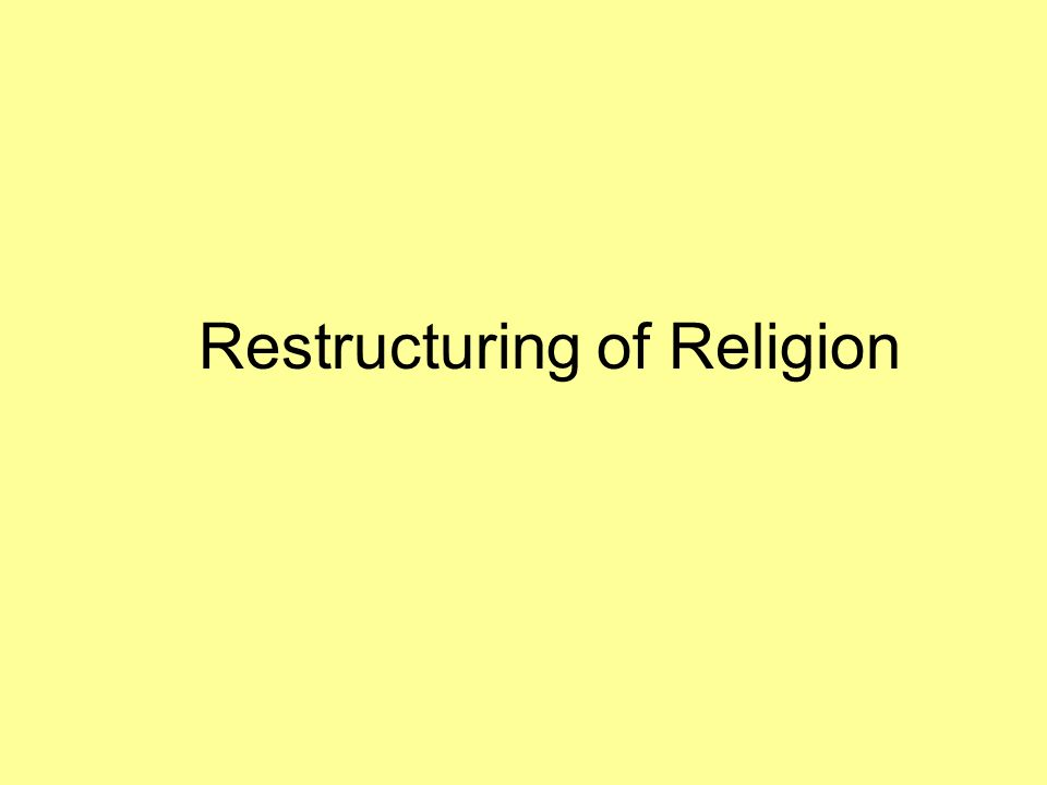 Restructuring of Religion