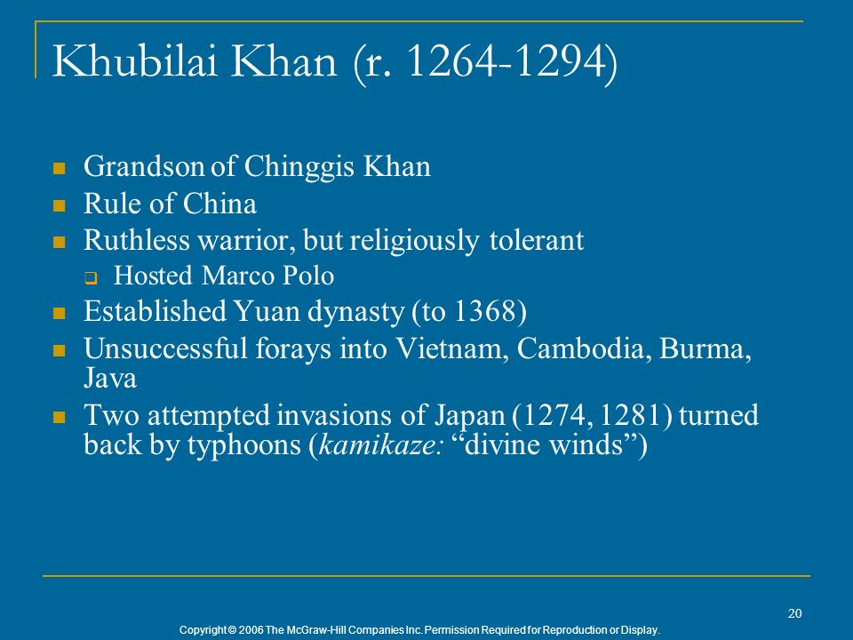 Khubilai Khan (r. 1264-1294) Grandson of Chinggis Khan Rule of China